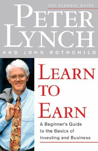 Learn to Earn: Introduction to the Basics of Investing-Peter Lynch, John Rothchi