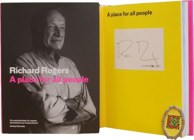 Signed Book - A Place for All People by Richard Rogers