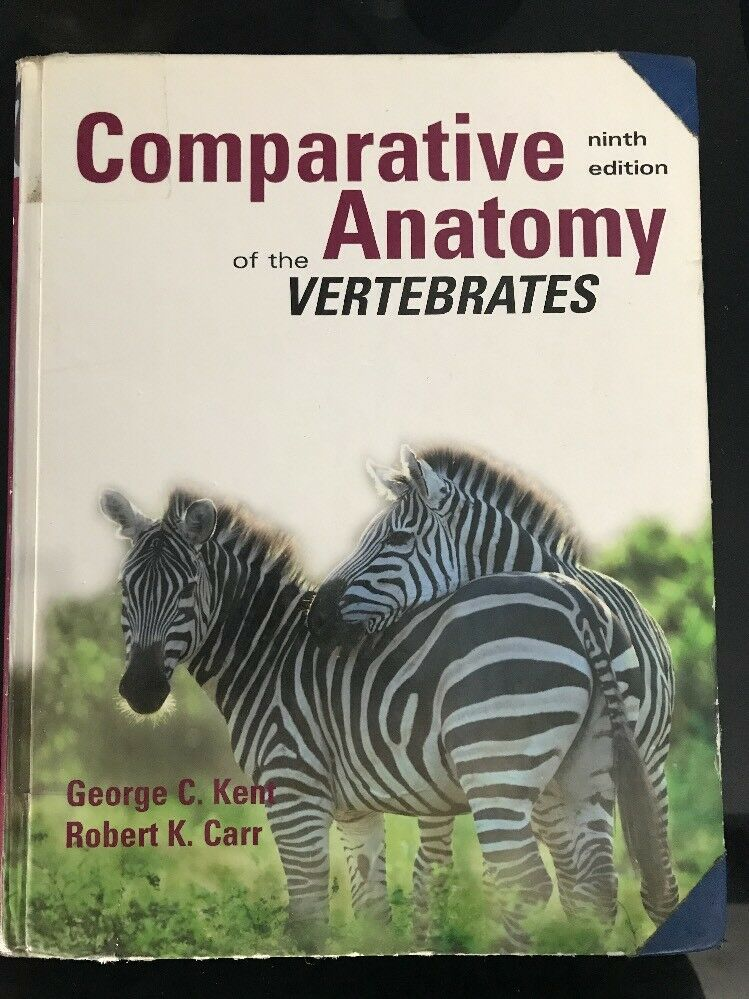 Comparative Anatomy of the Vertebrates by George C. Kent and Robert ...