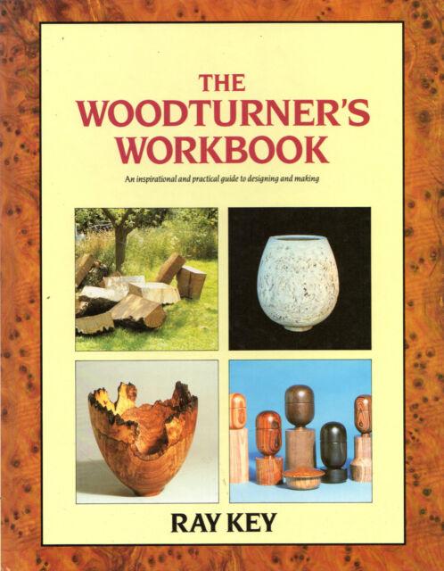 "RAY KEY - ""THE WOODTURNER'S WORKBOOK"" - 1st Edn - BATSFORD HARDBACK (1992)"