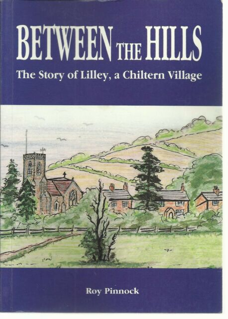 Between the Hills: Story of Lilley, a Chiltern Village. Nostalgia, Hertfordshire