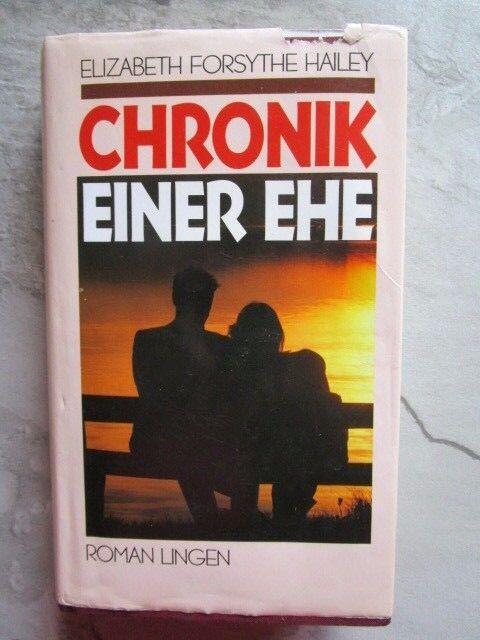Elizabeth Forsythe Hailey - CHRONIK EINER EHE - HC - 1989 gut erhaltenes Buch