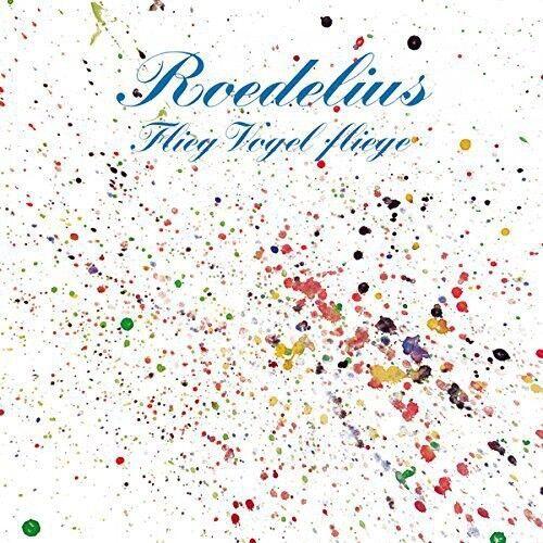 Roedelius - Flieg Vogel Fliege [New CD]