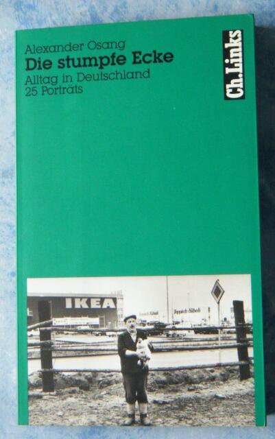 Osang Die stumpfe Ecke Alltag in Deutschland 25 Porträts 1994 Berichte Reportage
