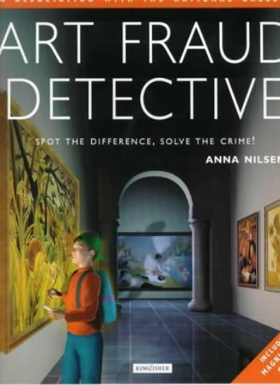 Art Fraud Detective: Spot the Difference, Solve the Crime,Anna Nilsen, Andy Par