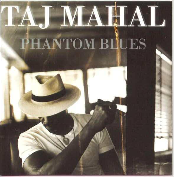 TAJ MAHAL : PHANTOM BLUES (CD) sealed