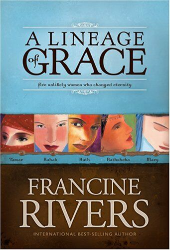 A Lineage of Grace, Rivers, Francine 0842371109