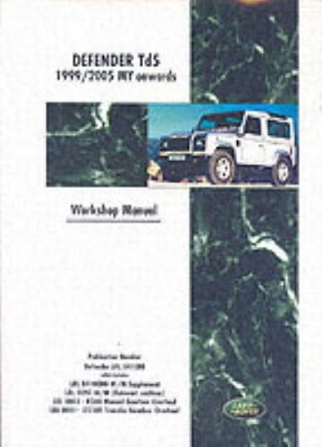Land Rover Defender Td5 1999/2006 My Workshop Manual: Workshop Manual (Motor Bo.
