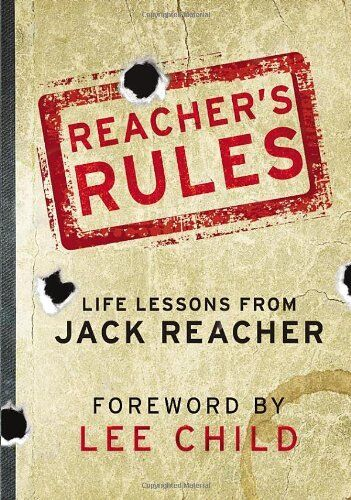 Reacher's Rules: Life Lessons From Jack Reacher,Jack Reacher, Lee Child