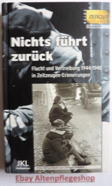 ZEITGUT: Nichts führt zurück (Gebundene Ausgabe) Flucht und Vertribung 1944-1948