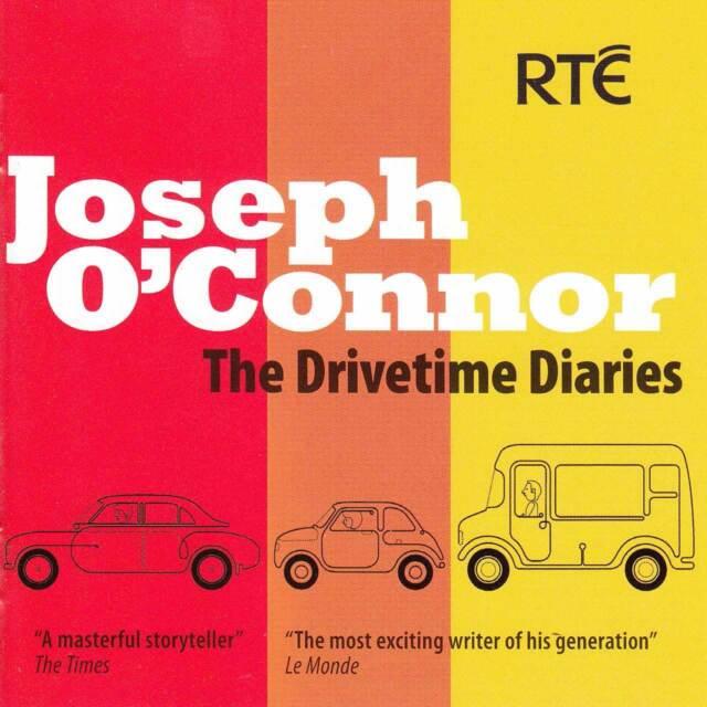 JOSEPH O'CONNOR - THE DRIVE TIME DIARIES NEW CD - RTE RADIO 1