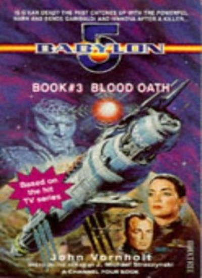 """Babylon 5"": Blood Oath (A Channel Four book),John Vornholt"