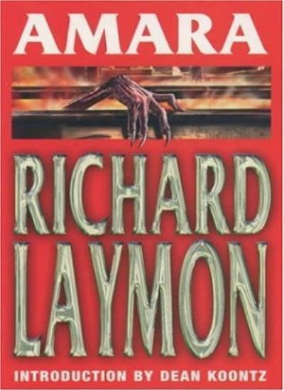 Amara: A chilling and riveting horror novel,Richard Laymon
