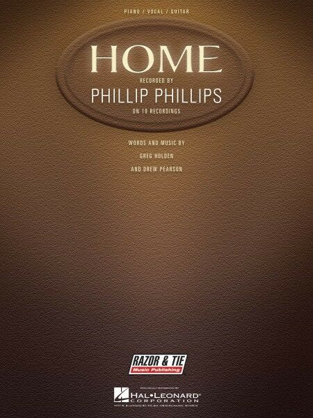 Home Song by Phillip Phillips Piano Vocal Sheet Music Guitar Chords ...
