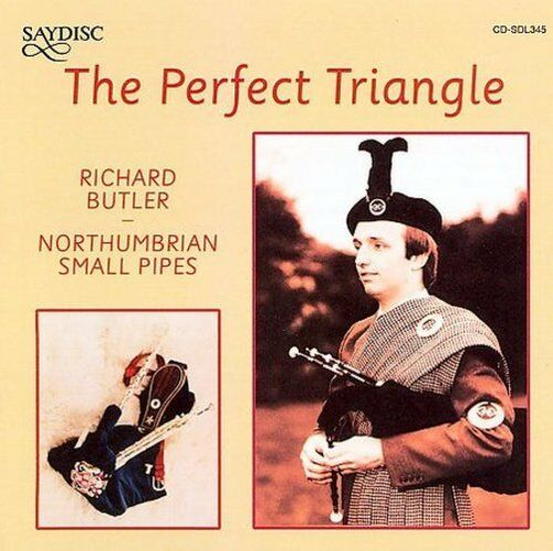 RICHARD BUTLER & THE NORTHUMBRIAN SMALL PIPES - THE PERFECT TRIANGLE/NORTHUMBRIA