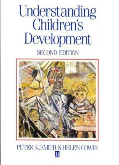 Understanding Children's Development by Peter K. Smith, Helen Cowie..2nd Edition