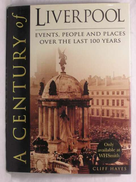 A Century of Liverpool, Cliff Hayes, Excellent Book