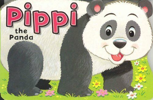 Pippi the Panda (Shaped Board Book) (Shaped Animal B... by Peter Adby 1841350680