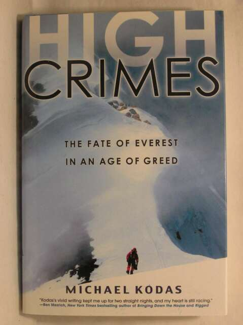 High Crimes: The Fate of Everest in an Age of Greed, Michael, Kodas, Excellent B