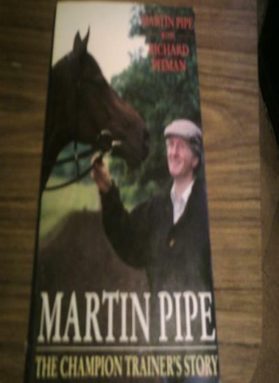 Martin Pipe: The Champion Trainer's Story,Martin Pipe,Richard Pitman