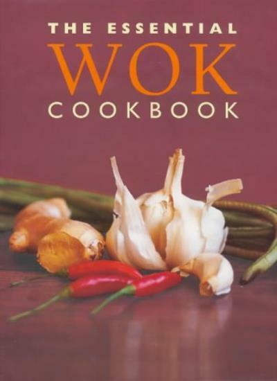 The Essential Wok Cookbook (Cookery),