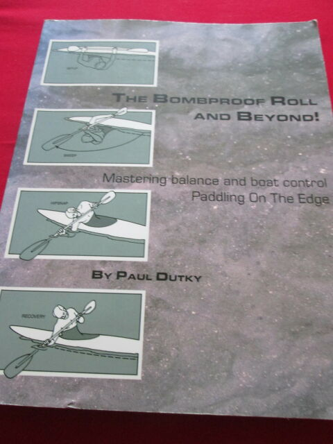THE BOMBPROOF ROLL AND BEYOND! MASTERING BALANCE AND BOAT CONTROL - SB BOOK