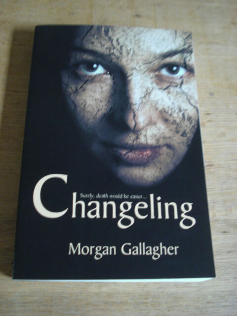 Changeling by Morgan Gallagher (Paperback, 2011) SIGNED COPY