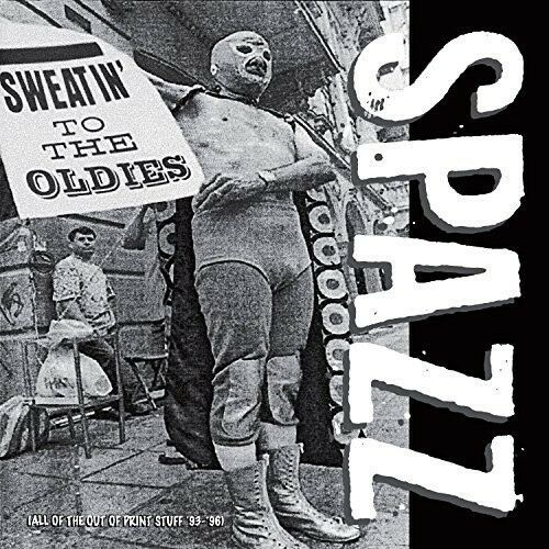Spazz - Sweatin' to the Oldies [New CD]
