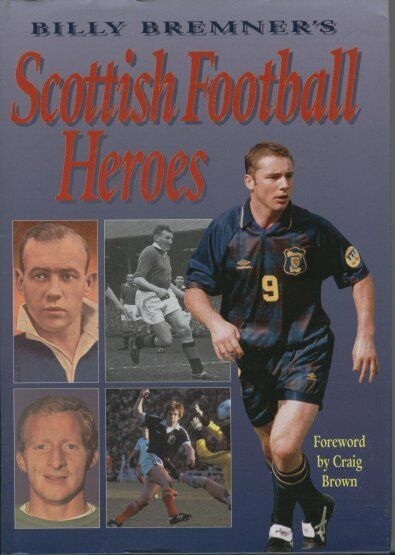 Billy Bremner's Scottish Football Heroes by  Billy Bremner & Bernard Bale