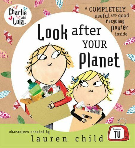 Charlie and Lola: Look After Your Planet,Lauren Child