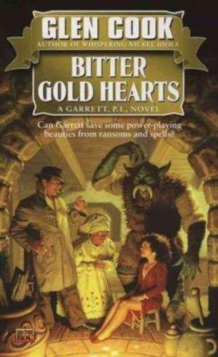Glen Cook BITTER GOLD HEARTS (paperback) Garret, P.I.