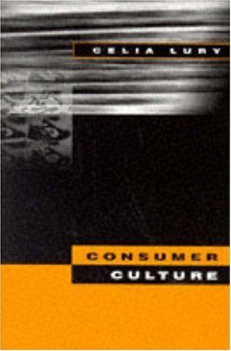 Consumer Culture,Celia Lury
