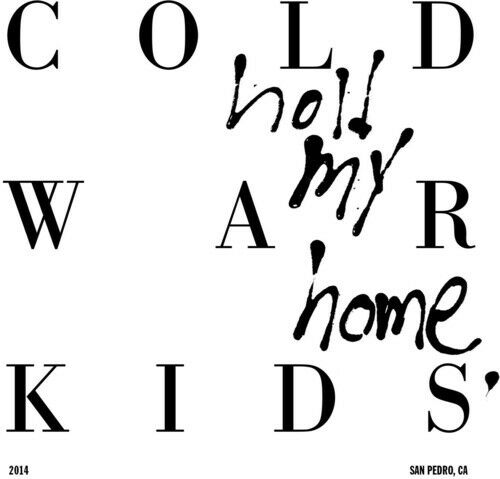Cold War Kids - Hold My Home [New CD]