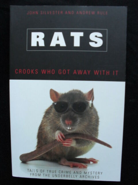 RATS: John Silvester & Rule: Crooks Who Got Away With it: 18 Chapter Compilation