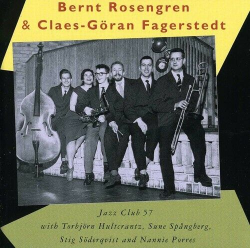 Bernt Rosengren, Bernt Rosengren & C-G-Fagerstedt - Jazz Club 57 [New CD] Spain