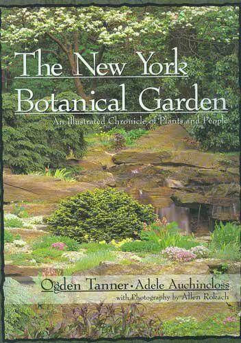 The New York Botanical Garden: An Illustrated Chro