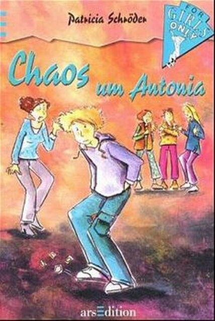For Girls Only 02. Chaos um Antonia - Patricia Schröder