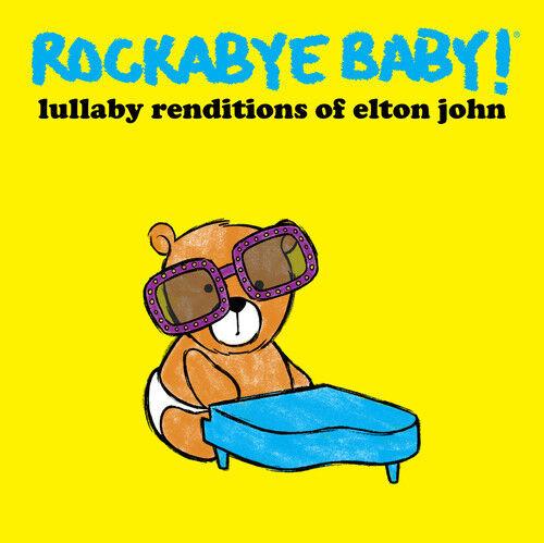 Rockabye Baby! - Lullaby Renditions of Elton John [New CD]
