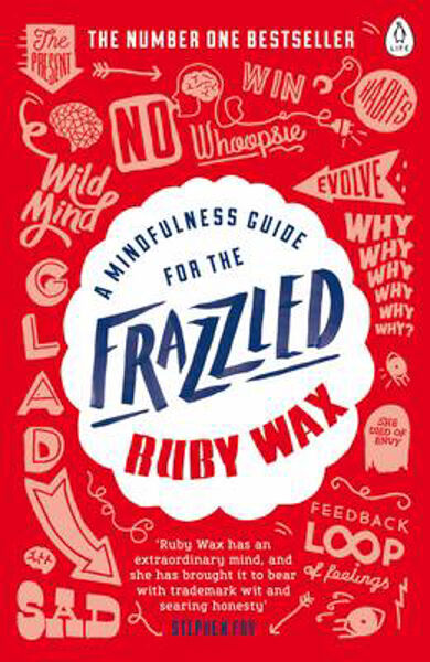 A Mindfulness Guide for the Frazzled   Ruby Wax