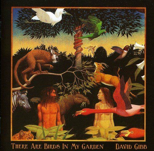 David Gibb-There Are Birds in My Garden CD   New