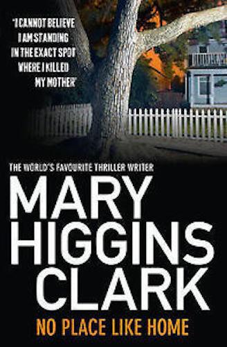 MARY HIGGINS CLARK __ NO PLACE LIKE HOME __ BRAND NEW ___ FREEPOST UK