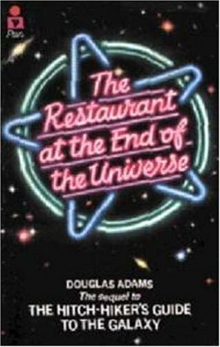 The Restaurant at the End of the Universe (Hitch Hiker's Guide to the Galaxy) B