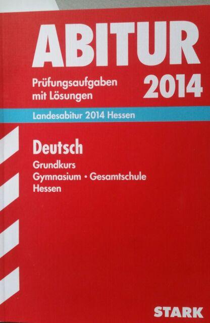 Abitur-Prüfungsaufgaben Deutsch Grundkurs 2014 Landesabitur Gymnasium Hessen von
