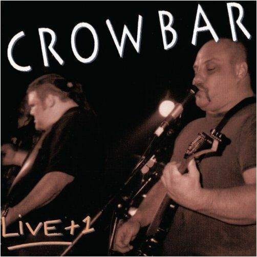 CROWBAR - Live +1  [Re-Release] DIGI-CD