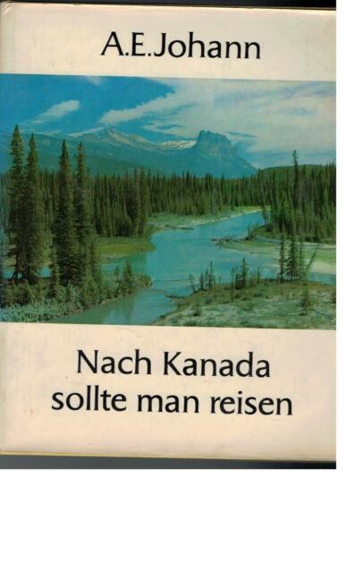 A.E. Johann - Nach Kanada sollte man reisen  - 1968
