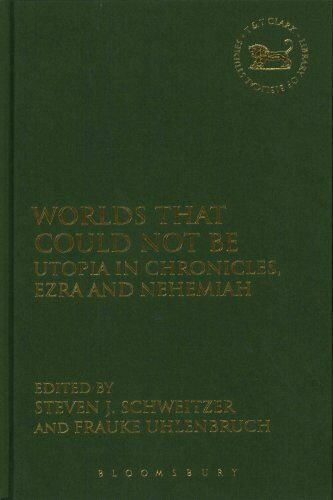 Worlds That Could Not be - Utopia in Chronicles, Ezra and Nehemiah 9780567664051