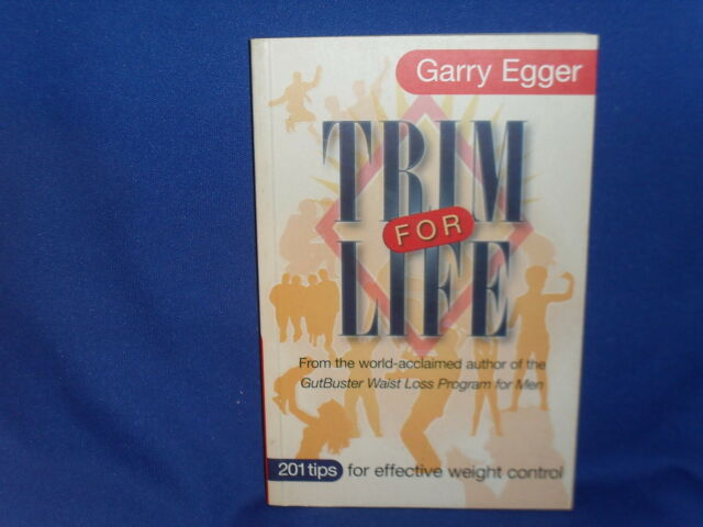 Trim for Life: 201 Tips for Effective Weight Control - Garry Egger - SC