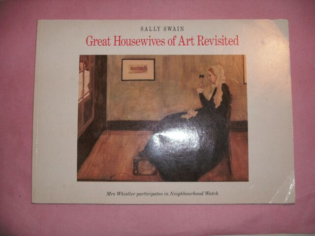 Great Housewives of Art Revisited by Sally Swain