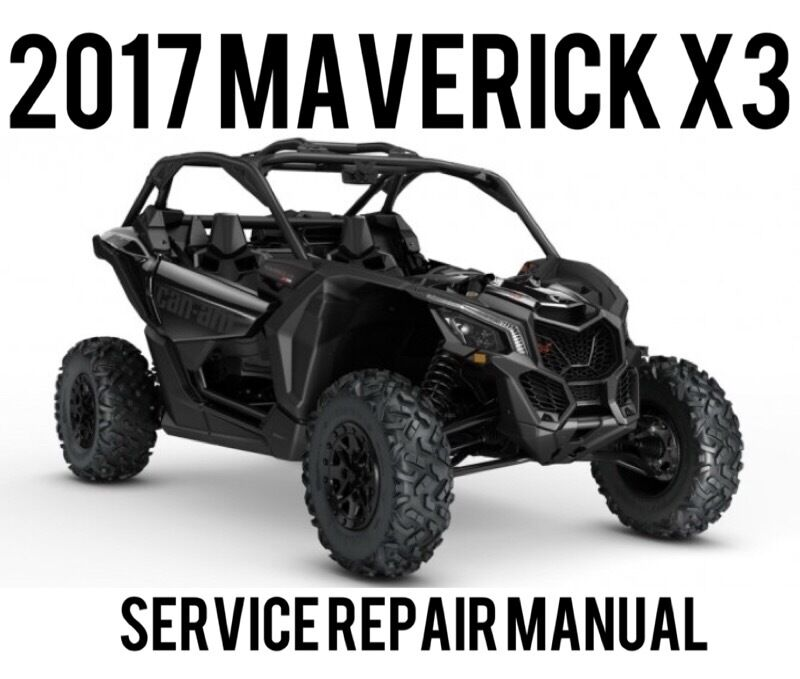 2017 Can Am Canam Maverick X3 Turbo Maintenance Service Repair