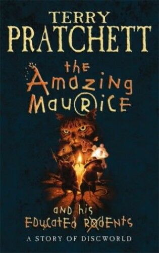 The Amazing Maurice and His Educated Rodents by Terry Pratchett 0385601239 The